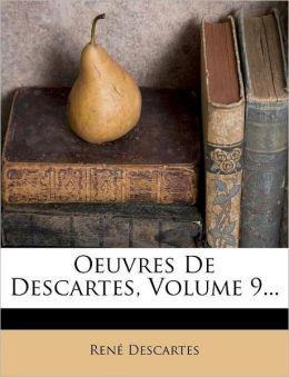Oeuvres De Descartes, Volume 9...