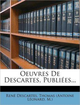 Oeuvres De Descartes, Publi es...