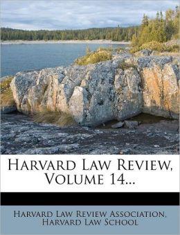Harvard Law Review, Volume 14...