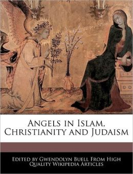 Angels In Islam, Christianity And Judaism