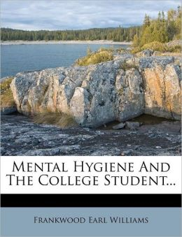 Mental Hygiene And The College Student...