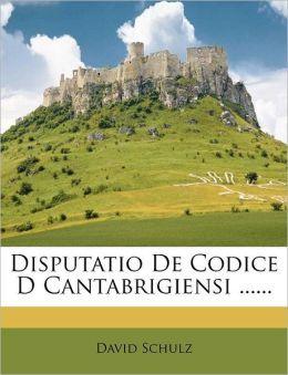 Disputatio de Codice D Cantabrigiensi ......