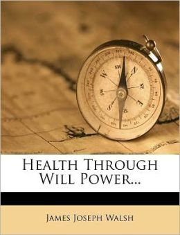 Health Through Will Power...
