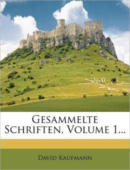Gesammelte Schriften, Volume 1...
