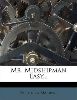 Mr. Midshipman Easy...