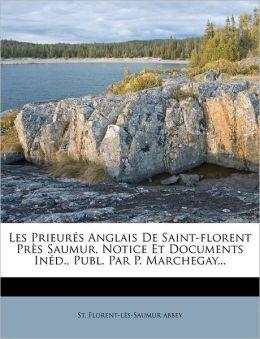 Les Prieur s Anglais De Saint-florent Pr s Saumur, Notice Et Documents In d., Publ. Par P. Marchegay...