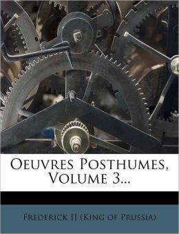 Oeuvres Posthumes, Volume 3...