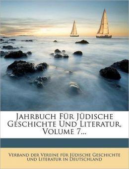 Jahrbuch Fur Judische Geschichte Und Literatur, Volume 7...