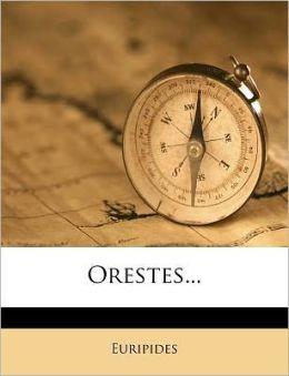 Orestes...
