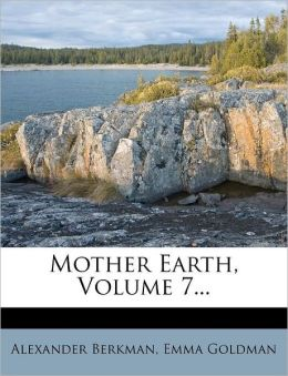 Mother Earth, Volume 7...