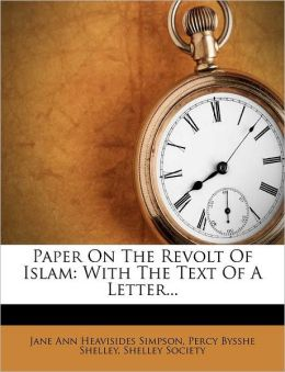 Paper On The Revolt Of Islam: With The Text Of A Letter...
