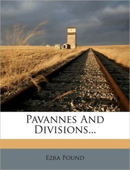 Pavannes and Divisions...