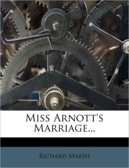 Miss Arnott's Marriage...