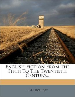 English Fiction From The Fifth To The Twentieth Century...