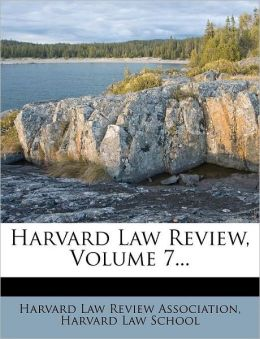 Harvard Law Review, Volume 7...