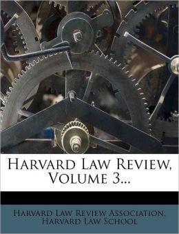 Harvard Law Review, Volume 3...