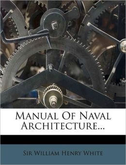 Manual Of Naval Architecture...