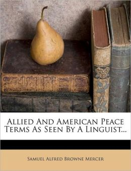 Allied And American Peace Terms As Seen By A Linguist...
