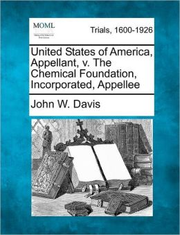 United States of America, Appellant, v. The Chemical Foundation, Incorporated, Appellee