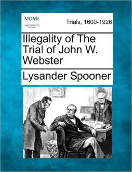 Illegality of The Trial of John W. Webster