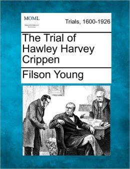 The Trial of Hawley Harvey Crippen