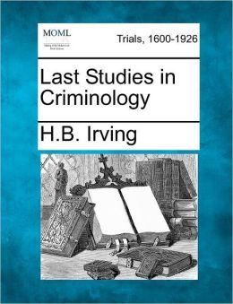 Last Studies in Criminology