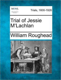 Trial of Jessie M'Lachlan
