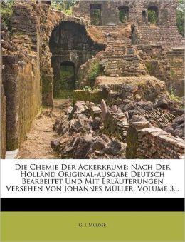 Die Chemie Der Ackerkrume: Nach Der Holl nd Original-ausgabe Deutsch Bearbeitet Und Mit Erl uterungen Versehen Von Johannes M ller, Volume 3...