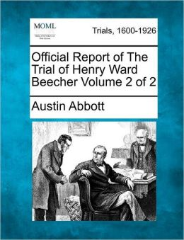 Official Report of The Trial of Henry Ward Beecher Volume 2 of 2