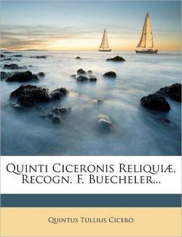 Quinti Ciceronis Reliqui , Recogn. F. Buecheler...