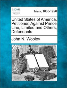 United States of America, Petitioner, Against Prince Line, Limited and Others, Defendants