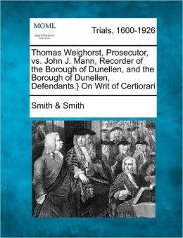 Thomas Weighorst, Prosecutor, vs. John J. Mann, Recorder of thedunellen borough