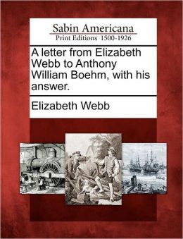 A letter from Elizabeth Webb to Anthony William Boehm, with his answer.