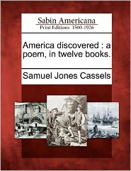 America discovered: a poem, in twelve books.