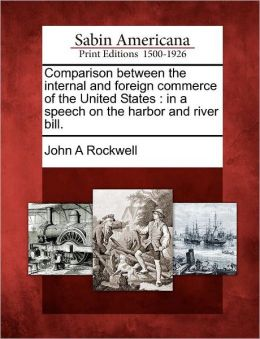 Comparison between the internal and foreign commerce of the United States: in a speech on the harbor and river bill.