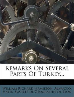 Remarks On Several Parts Of Turkey...