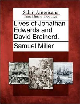 Lives of Jonathan Edwards and David Brainerd.