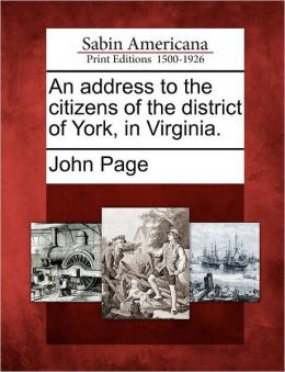 An address to the citizens of the district of York, in Virginia.
