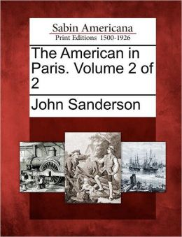 The American in Paris. Volume 2 of 2