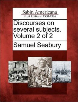 Discourses on several subjects. Volume 2 of 2