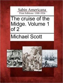 The cruise of the Midge. Volume 1 of 2