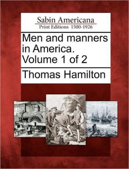 Men and manners in America. Volume 1 of 2
