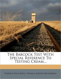 The Babcock Test With Special Reference To Testing Cream...