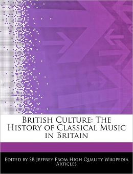 British Culture: The History of Classical Music in Britain