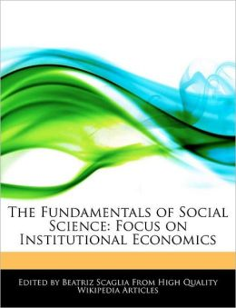 The Fundamentals of Social Science: Focus on Institutional Economics