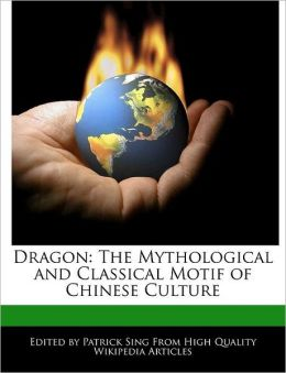 Dragon: The Mythological and Classical Motif of Chinese Culture