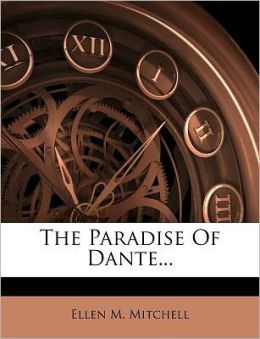 The Paradise Of Dante...