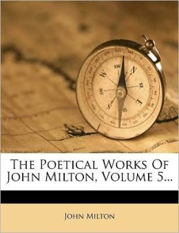 The Poetical Works Of John Milton, Volume 5...