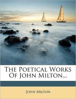 The Poetical Works Of John Milton...