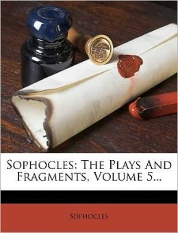 Sophocles: The Plays And Fragments, Volume 5...